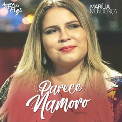 Marília Mendonça - Parece Namoro