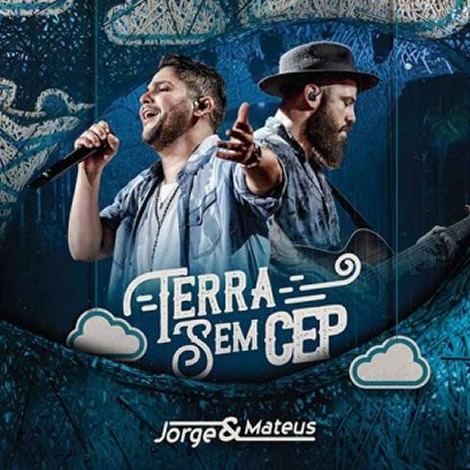 Jorge & Mateus – Terra Sem CEP (Ao Vivo) – 2018