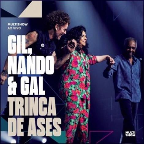Gilberto Gil,Nando Costa e Gal Costa - Trinca Ases