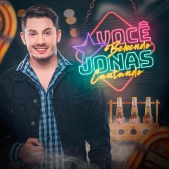Jonas Esticado - Você Bebendo Jonas Cantando