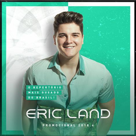 Eric Land – Promocional de Maio – 2018.4