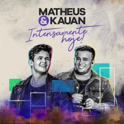 Matheus & Kauan - Intensamente Hoje - 2018